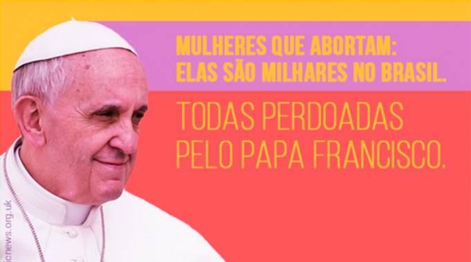 ABORTO: IN BRASILE USANO IL PAPA COME TESTIMONIAL. FANNO CREDERE A UN PERDONO A PRIORI…