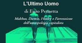 """""""L'ULTIMO UOMO"""" DI ENZO PENNETTA. UN MANUALE DELLE RADICI DEL TOTALITARISMO PROSSIMO VENTURO. CHE È QUI."""